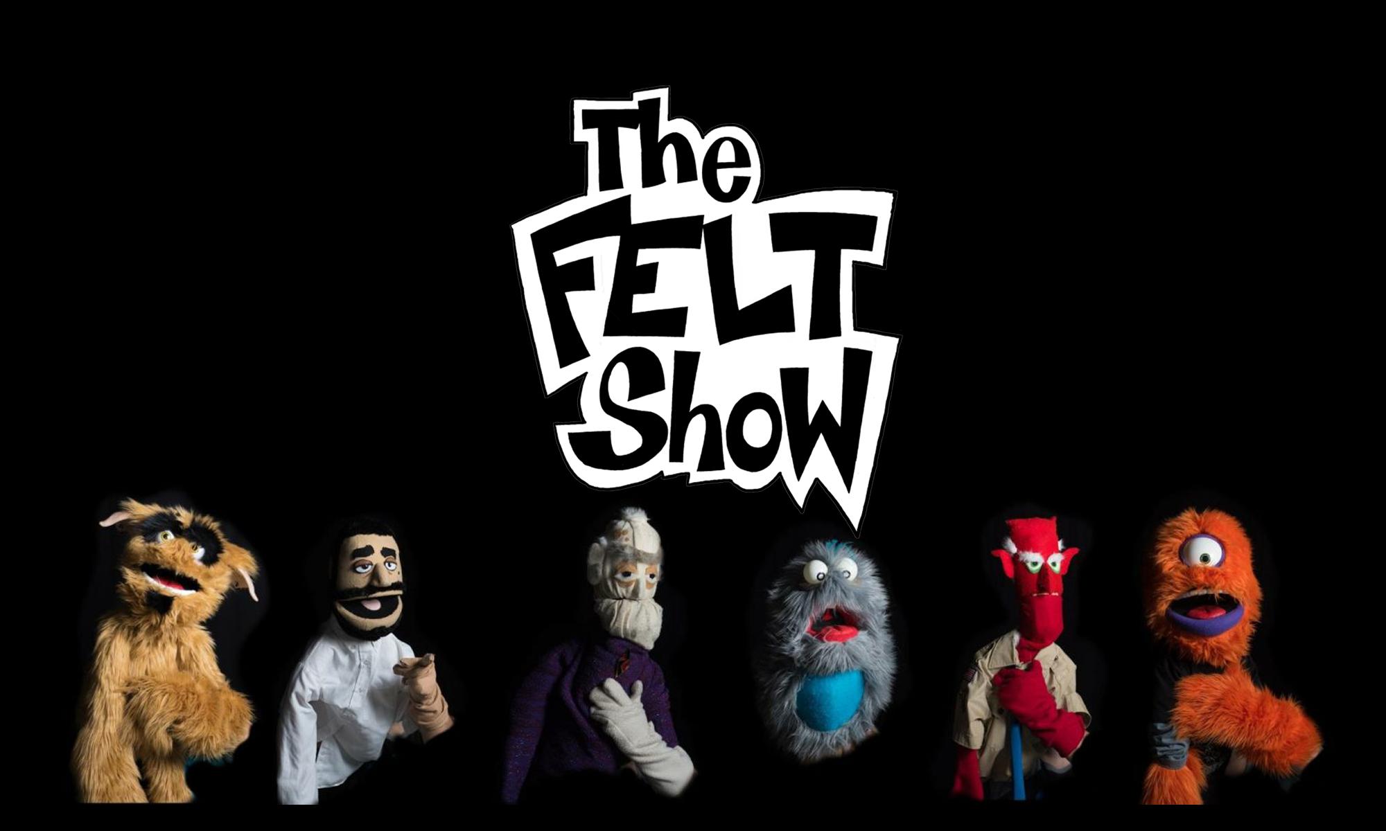 The Felt Show